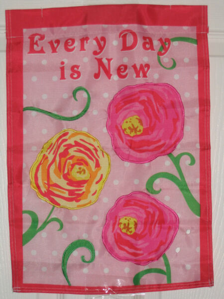 EVERY DAY IS NEW SPRING FLOWERS SUMMER MINI APPLIQUE GARDEN FLAG 12