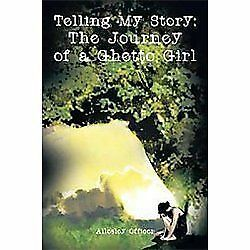 Telling My Story : The Journey of A Ghetto Girl by Allesley Officer (2011,...