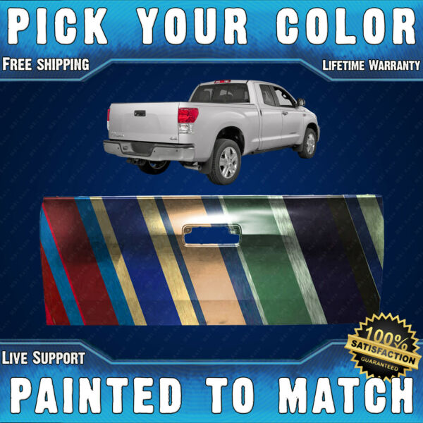 NEW Painted to Match Rear Tailgate For 2007 2013 Toyota Tundra Pickup Truck