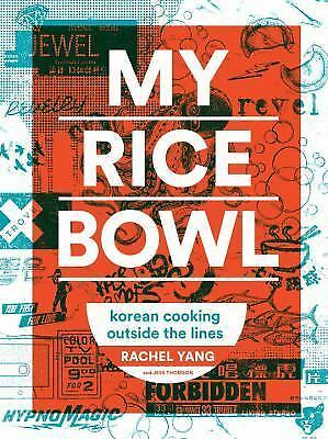 My Rice Bowl : Deliciously Improbable Korean Recipes from an Unlikely...