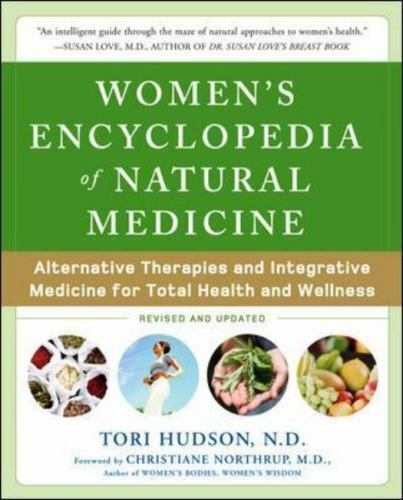 NEW Women's Encyclopedia of Natural Medicine: Alternative Therapies TORI HUDSON