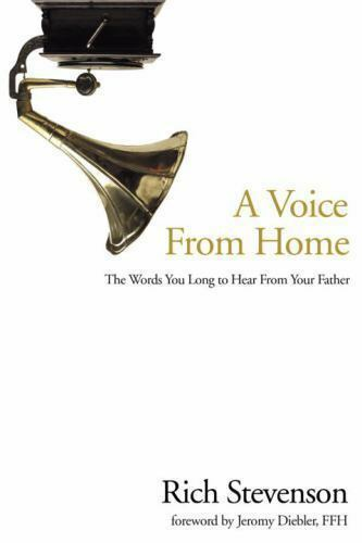 A Voice from Home: The Words You Long to Hear from Your Father Stevenson Rich