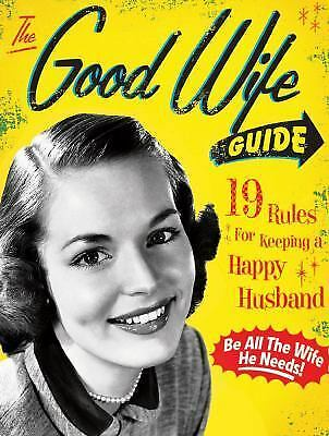 The Good Wife Guide: 19 Rules for Keeping a Happy Husband  Ladies' Homemaker Mo