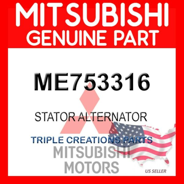 Genuine OEM Mitsubishi ME753316 STATOR ALTERNATOR
