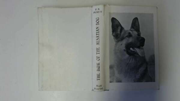 Good The Book Of The Alsatian Dog Francis N pickett 1952 01 01 The weald Pr GBP 9.65