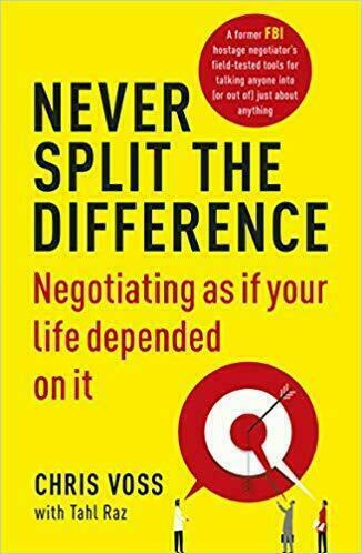Never Split the Difference: Negotiating as if Your Life Depended on It Paperback