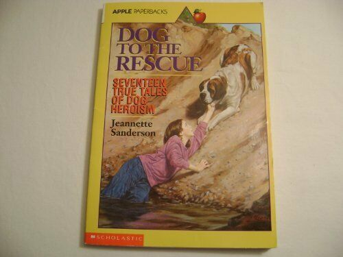Dog to the Rescue Seventeen True Tales of Dog Heroism $4.29