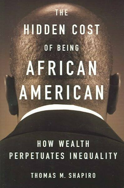 Hidden Cost Of Being African American : How Wealth Perpetuates Inequality Pa... $19.91