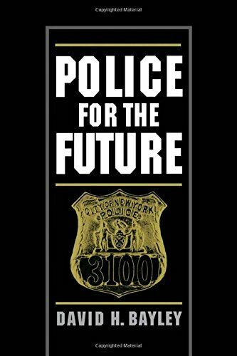 Police for the Future Studies in Crime and Public Policy by Bayley David H.
