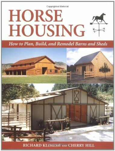 Horse Housing: How to Plan Build and Remodel Barns... by Hill Cherry Hardback