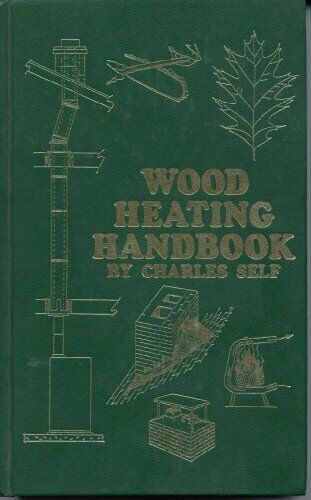 Wood heating handbook by Charles R. Self Book The Fast Free Shipping $8.69