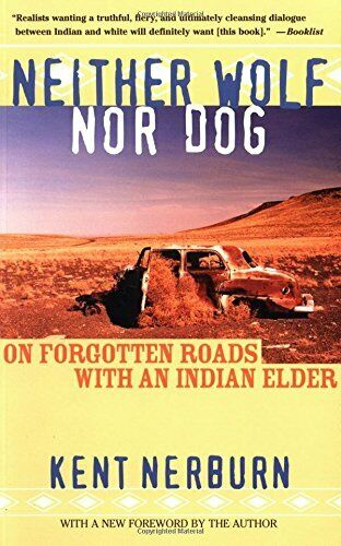 Neither Wolf Nor Dog: On Forgotten Roads with an I... by Nerburn Kent Paperback $18.49