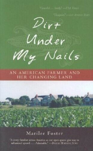 Dirt Under My Nails: An American Farmer and Her Changing Land Paperback Book The $6.69