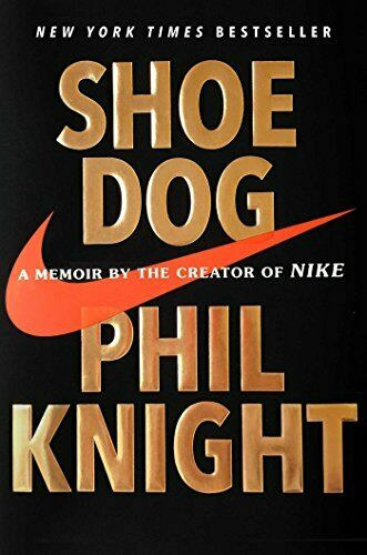 Shoe Dog: A Memoir by the Creator of NIKE by Knight Phil Book The Fast Free $19.49