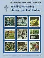 Container Tree Nursery Manual Seedling Processing Storage And Outp