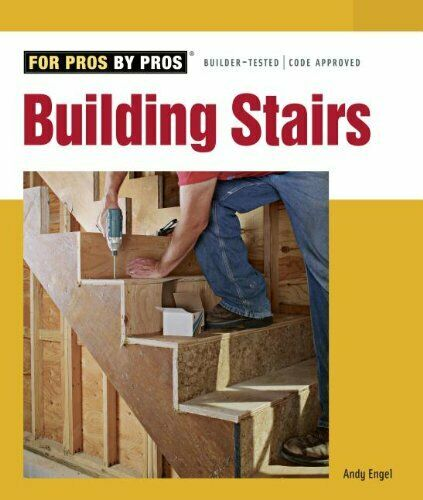 Building Stairs For Pros by Pros by Andy Engel Paperback Book The Fast Free