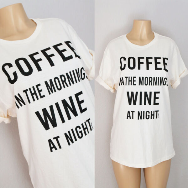 NEW Ivory Black Coffee In Morning Wine At Night Cotton Graphic Tee T Shirt Top