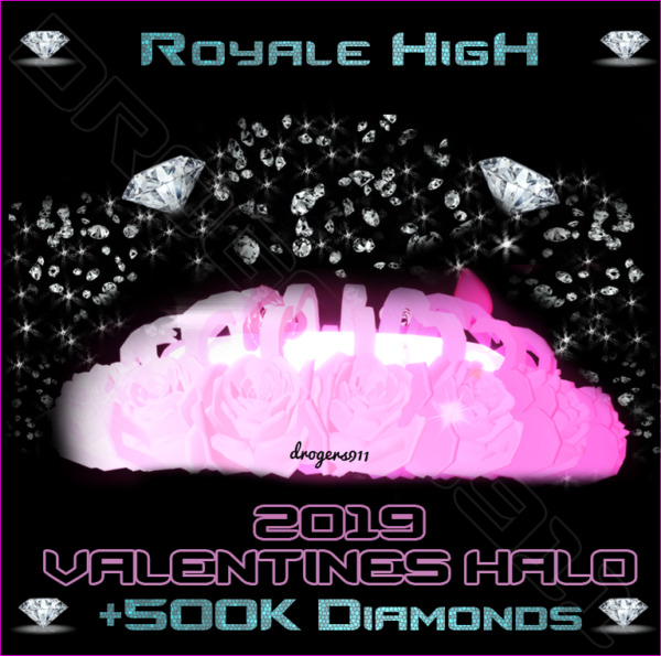 ROBLOX ROYALE HIGH 🦋 VALENTINES HALO 2019 500K DIAMONDS 🦋 CHEAPEST PRICE