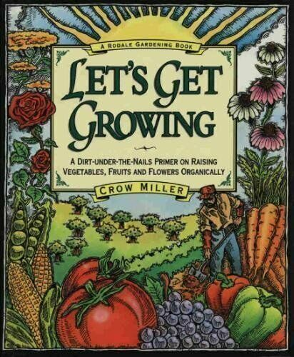 Let#x27;s Get Growing: A Dirt Under The Nails Primer to Raising V... by Miller Crow $18.99