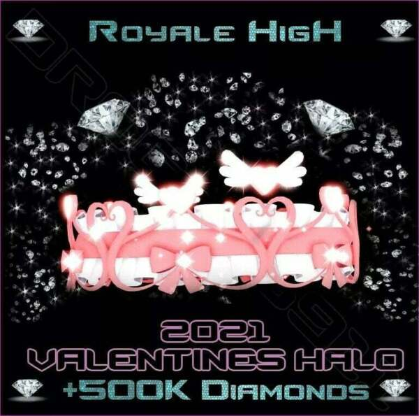 ROBLOX ROYALE HIGH 🦋 2021 VALENTINES HALO 500K DIAMONDS 🦋 CHEAPEST PRICE