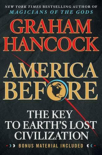 America Before The Key to Earths Lost Civilization Book Hancock Graham NEW