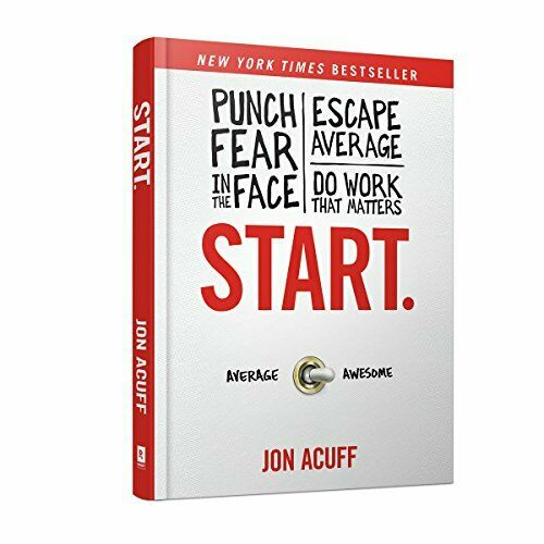 Start: Punch Fear in the Face Escape Average and Do Work That ... by Acuff Jon $9.19