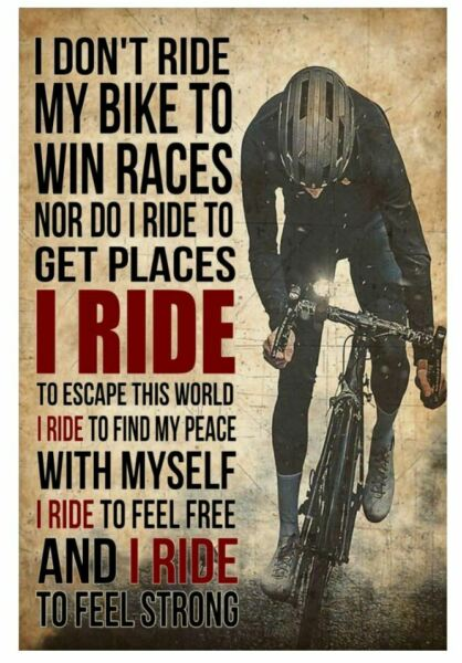 I Don#x27;t Ride My Bike to Win Races Poster Wall Art Print For Home Office $17.95