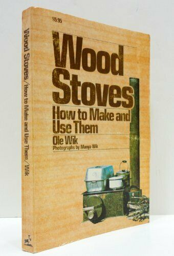 Wood Stoves: How to Make and Use Them by Wik Ole Book The Fast Free Shipping $23.99