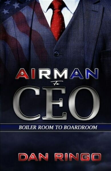 Airman to CEO: From the Boiler Room to the Boardroom Brand New Free shippin... $32.64