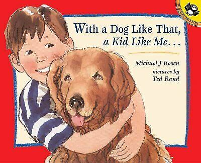 With a Dog Like That a Kid Like Me Paperback by Rosen Michael J.; Rand Te... $16.07