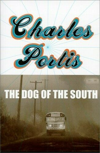 The Dog of the South by Portis Charles Paperback Book The Fast Free Shipping $7.99