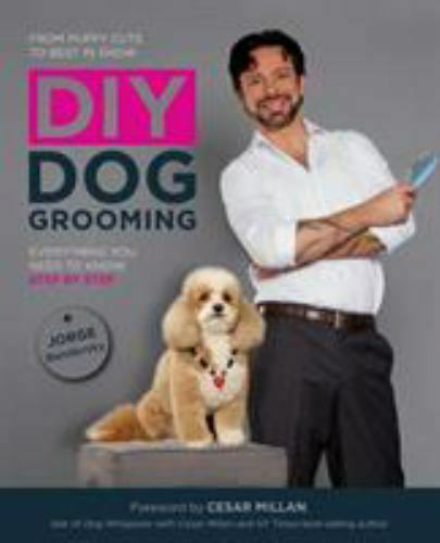 DIY Dog Grooming From Puppy Cuts to Best in Show: Everything You Need to Know $18.00