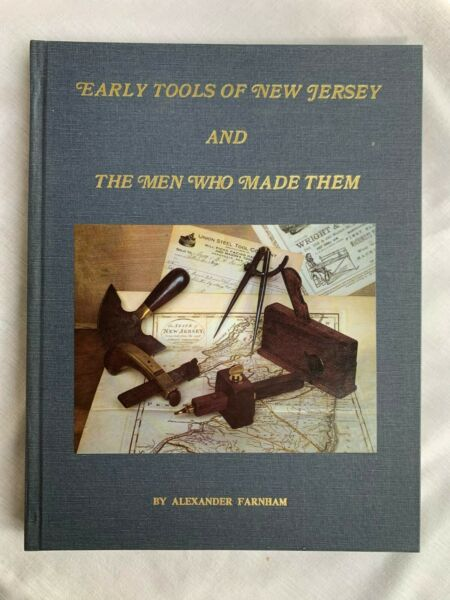 Early Tools of New Jersey and The Men Who Made Them by Alexander Farnham $20.00