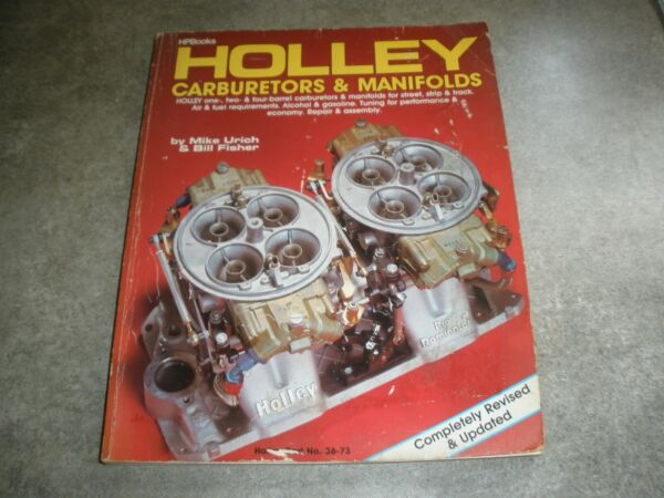 Holley Carburetors amp; Manifolds By Mike Urich amp; Bill Fisher HP Books 1987 $16.99