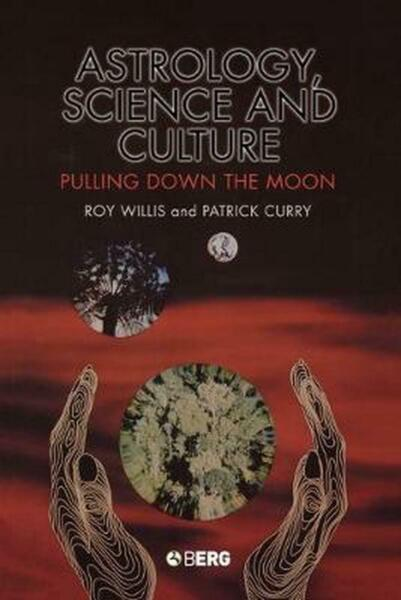 Astrology Science and Culture: Pulling Down the Moon by Roy Willis (English) Pa