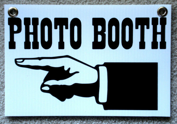 PHOTO BOOTH Directional Plastic Coroplast Sign  12