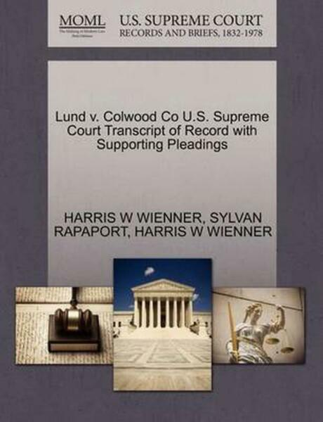 Lund v. Colwood Co U.S. Supreme Court Transcript of Record with Supporting Plead