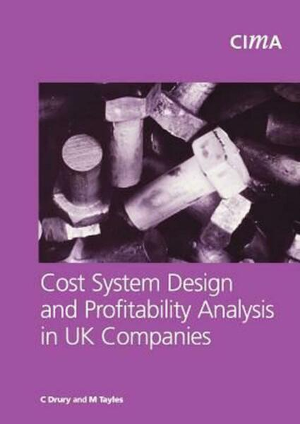 Cost System Design and Profitabillity Analysis in UK Companies by Colin Drury E $63.06
