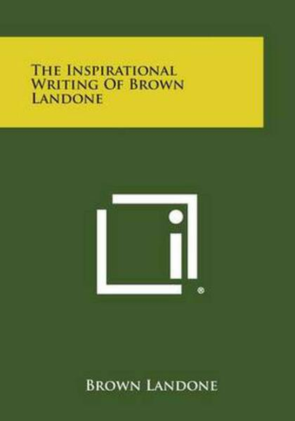 The Inspirational Writing of Brown Landone by Brown Landone (English) Paperback