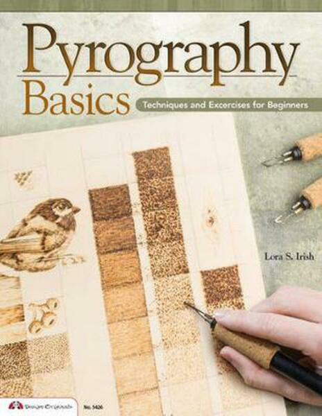 Pyrography Basics: Techniques and Exercises for Beginners by Lora S. Irish (Engl