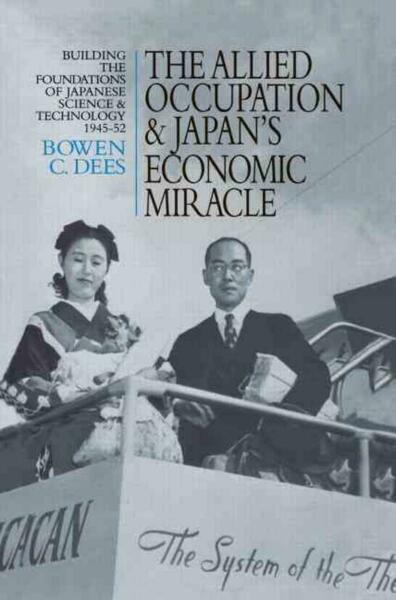The Allied Occupation and Japan's Economic Miracle: Building the Foundations of