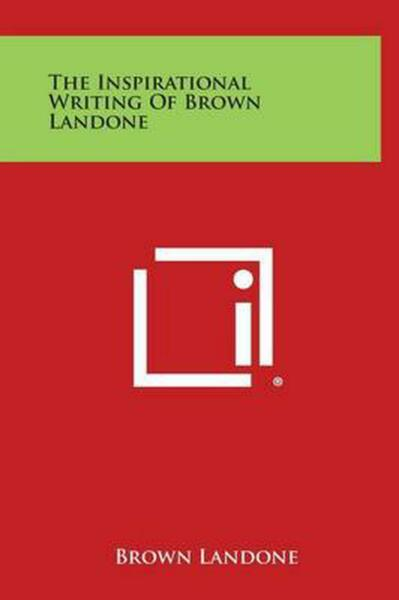 The Inspirational Writing of Brown Landone by Brown Landone (English) Hardcover