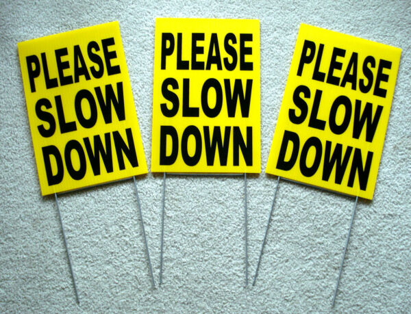 (3) PLEASE SLOW DOWN  Coroplast SIGNS with stakes 8