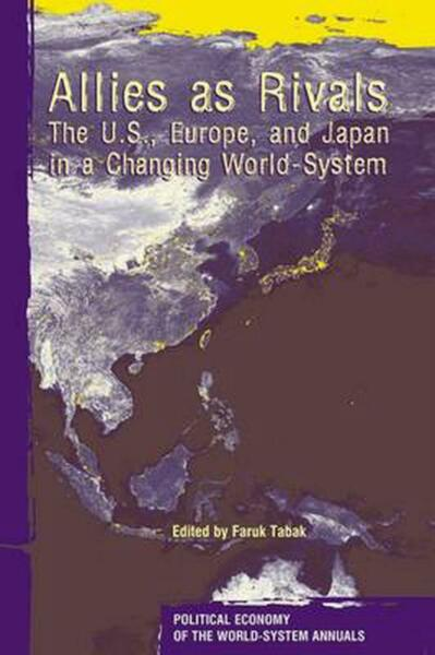 Allies as Rivals: The U.S. Europe and Japan in a Changing World-System: The U.