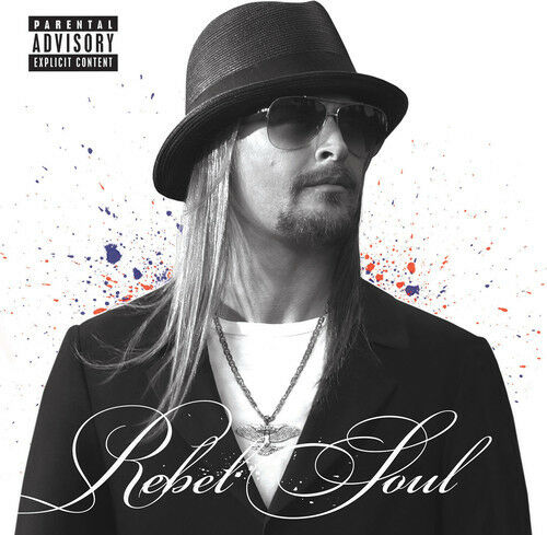 Kid Rock - Rebel Soul [New CD] Explicit