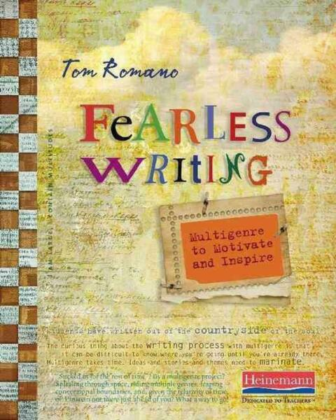 Fearless Writing: Multigenre to Motivate and Inspire by Tom Romano (English) Pap