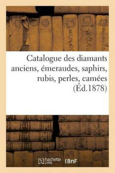 Catalogue Des Diamants Anciens Emeraudes Saphirs Rubis Perles Camees Appart