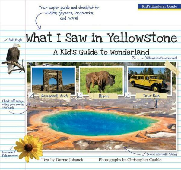 What I Saw in Yellowstone: A Kid's Guide to Wonderland (English) Paperback Book