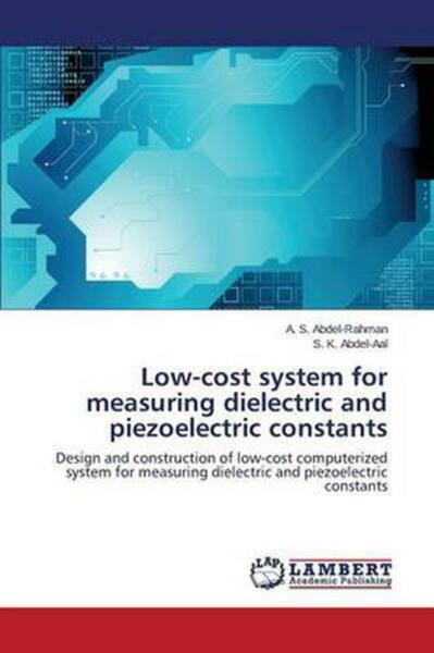 Low cost System for Measuring Dielectric and Piezoelectric Constants by Abdel ra $85.98