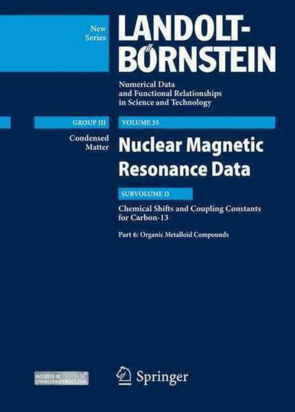 Organic Metalloid Compounds: Subvolume D: NMR Data for Carbon-13 Part 6 by Bozh